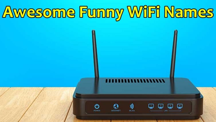Latest Awesome Funny Wifi Names List For Your Network Ssid
