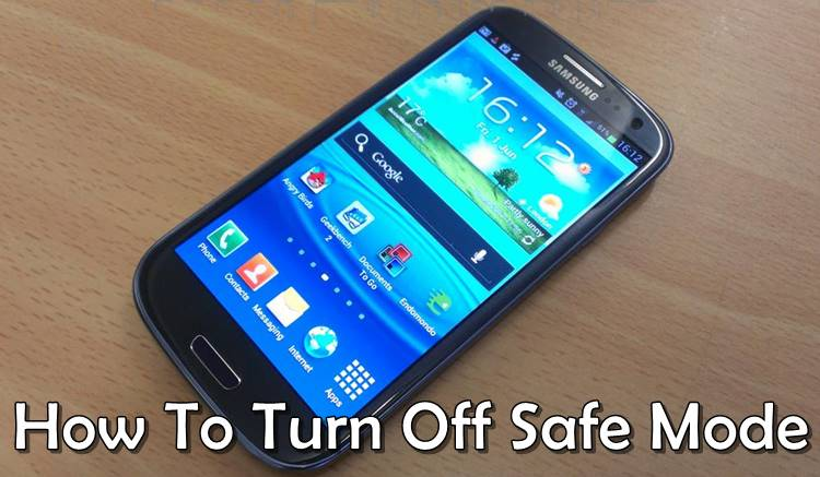 How To Turn Off Safe Mode On Galaxy S3